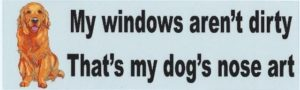 10″ x 3″ Windows arent dirty dog nose art Bumper Stickers Decals Sticker Decal