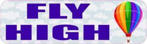 10in x 3in Fly High Sports Bumper Sticker Vinyl Window Decal