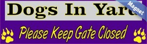 10in x 3in Dogs In Yard Please Keep Gate Closed Purple Animals Magnet Magnetic Vehicle Sign