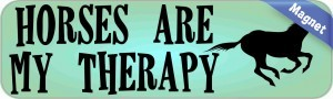 10in x 3in Horses Are My Therapy Animals Magnet Magnetic Vehicle Sign