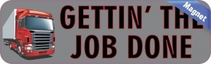 10in x 3in Gettin The Job Done Truck Driving Magnet Magnetic Vehicle Sign