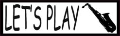 Let's Play Saxophone Bumper Sticker