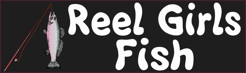 reel girls fish