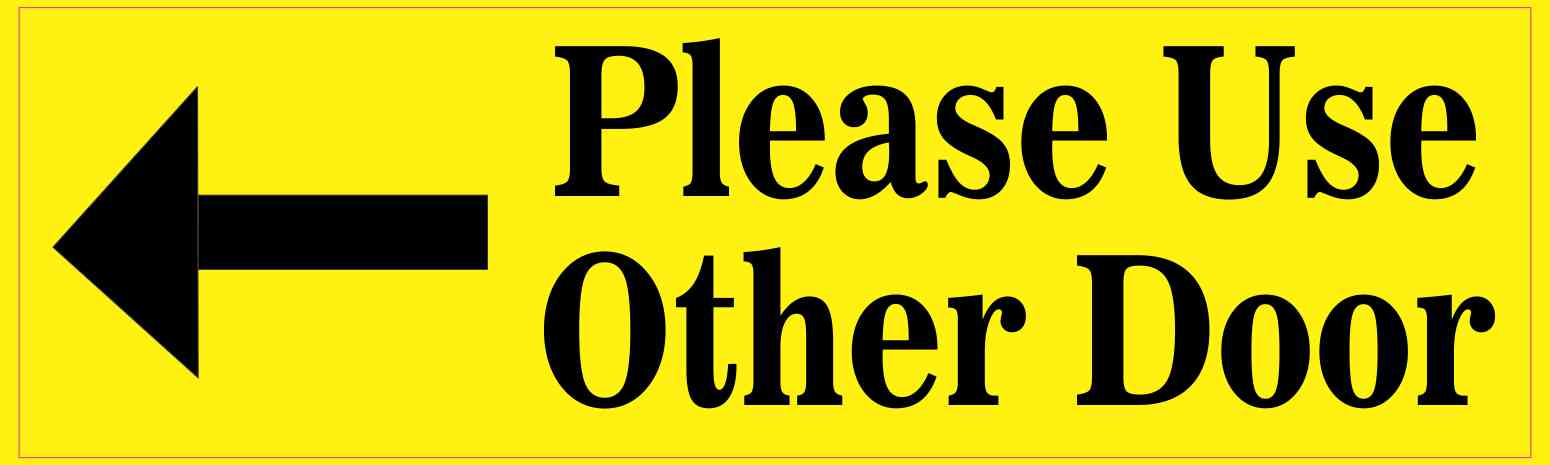 image relating to Please Use Other Door Sign Printable named 10in just x 3inside of Yellow Be sure to Seek the services of Other Doorway Still left Arrow Sticker