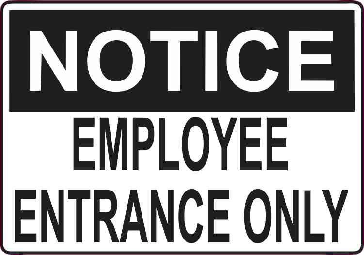 5in X 3 5in Employee Entrance Only Sticker Vinyl Sign