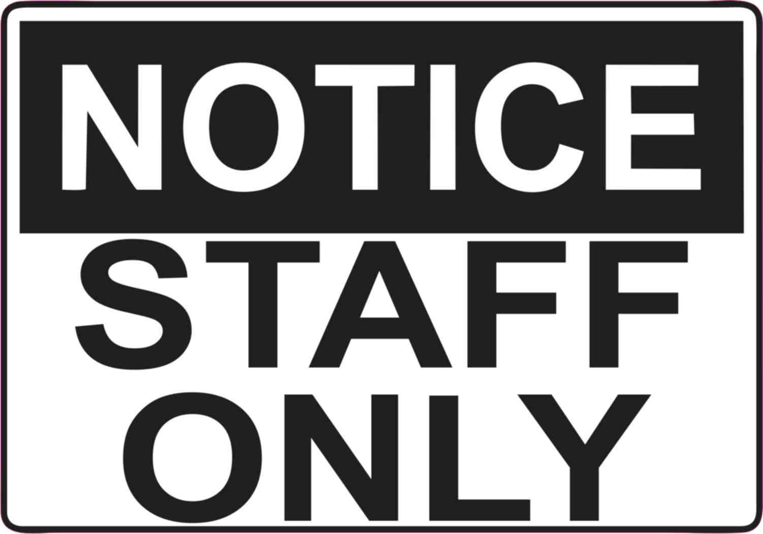 5in X 3 5in Notice Staff Only Sticker Vinyl Door Wall Sign