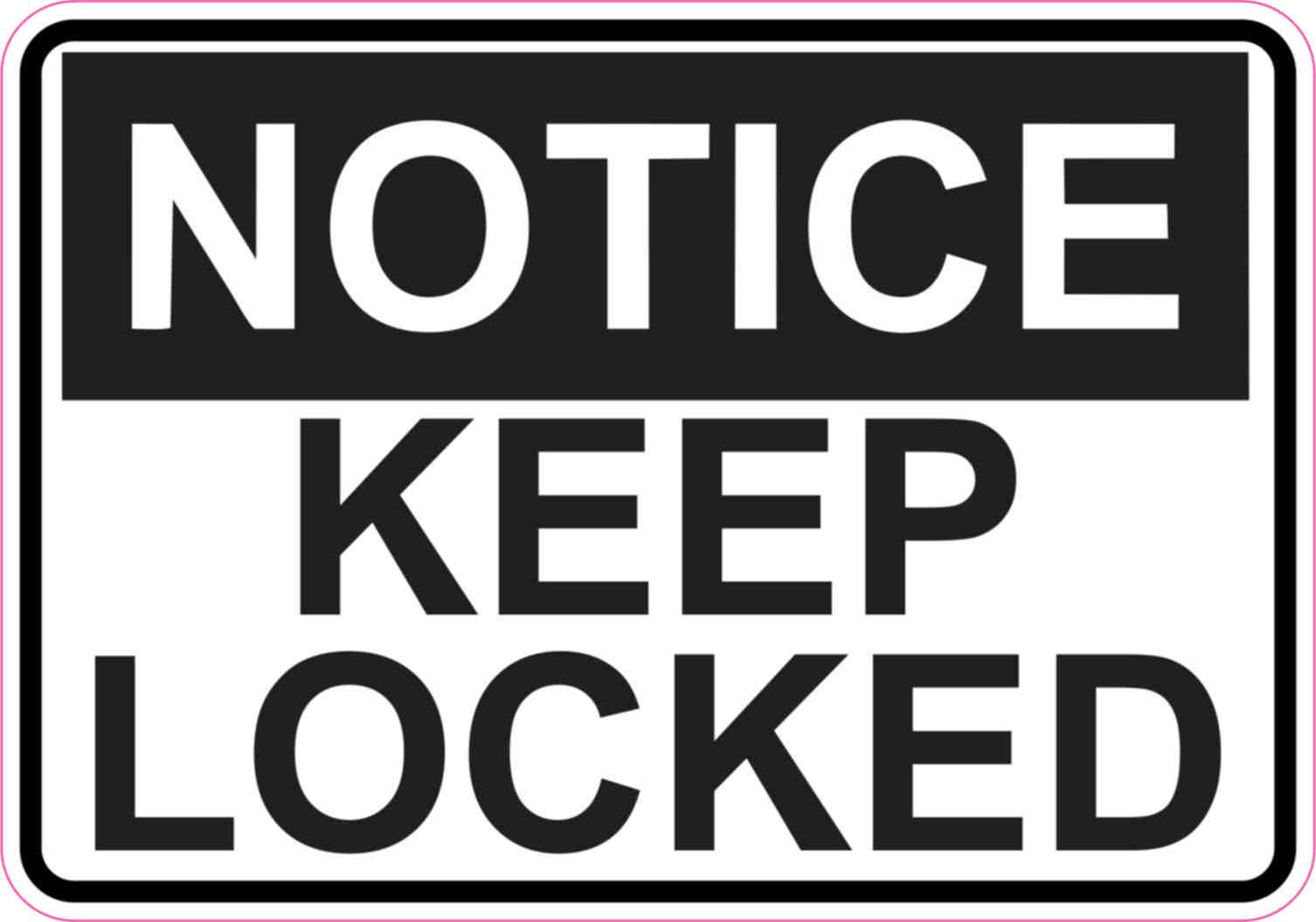 5 inches by 3.5 inches StickerTalk Notice Keep Shut and Locked Vinyl Sticker
