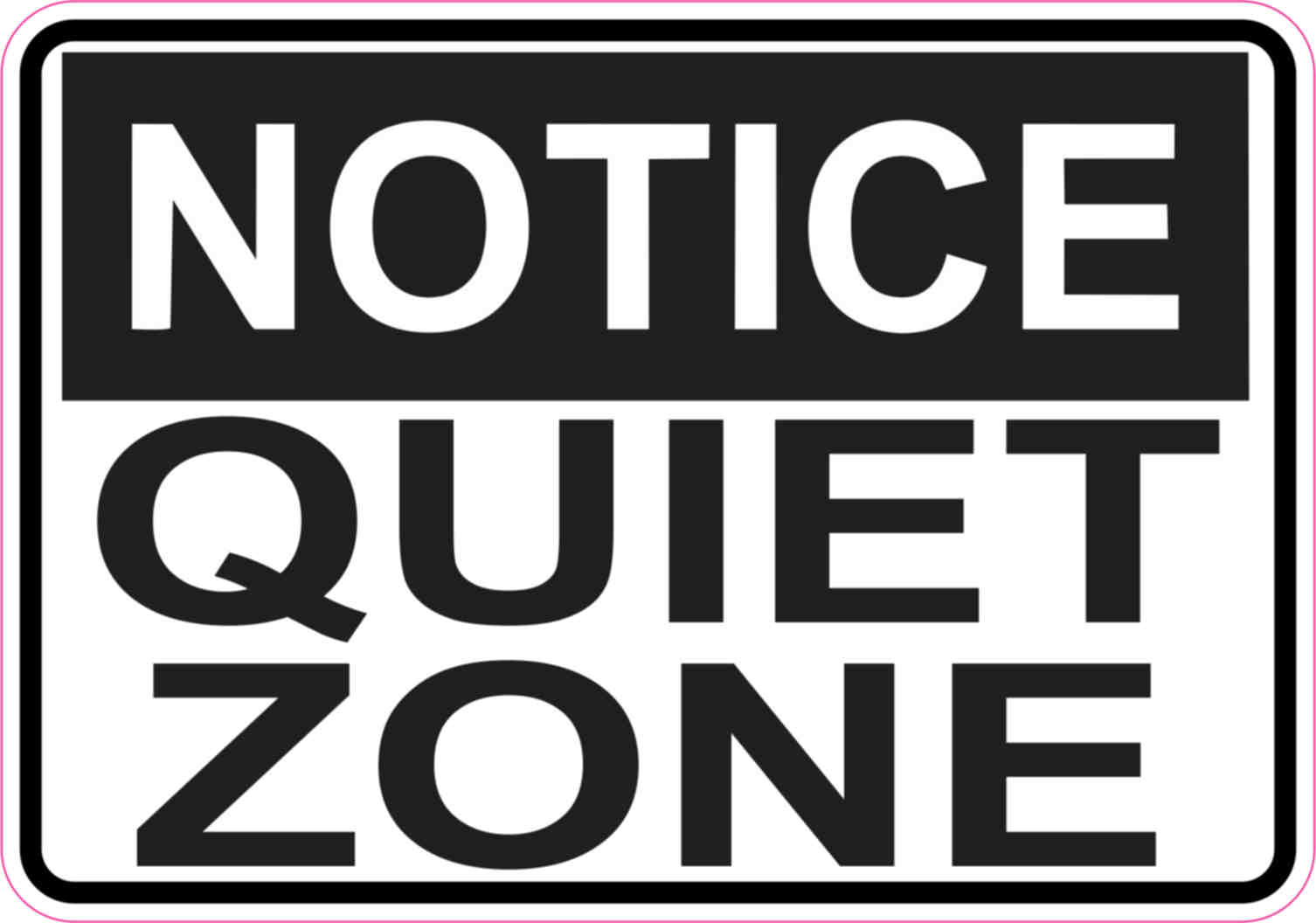 5in X 3 5in Notice Quiet Zone Sticker Vinyl Sign Business