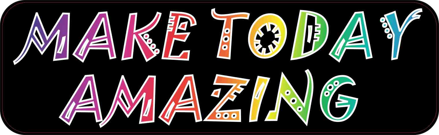 X Make Today Amazing Bumper Magnet Magnetic Magnets Car Decals - Magnetic car decals