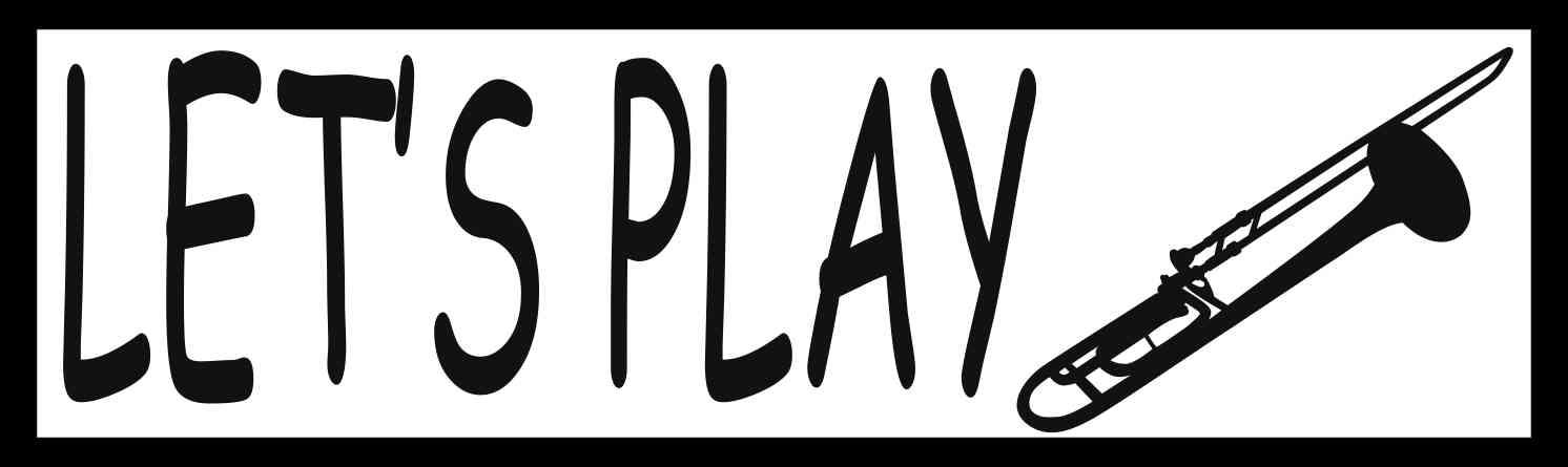Let's Play Trombone Bumper Sticker