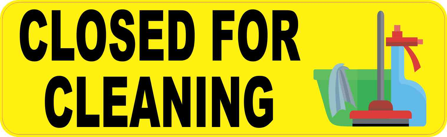 10in X 3in Yellow Closed For Cleaning Sticker Vinyl
