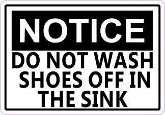 Do Not wash Shoes In Sink