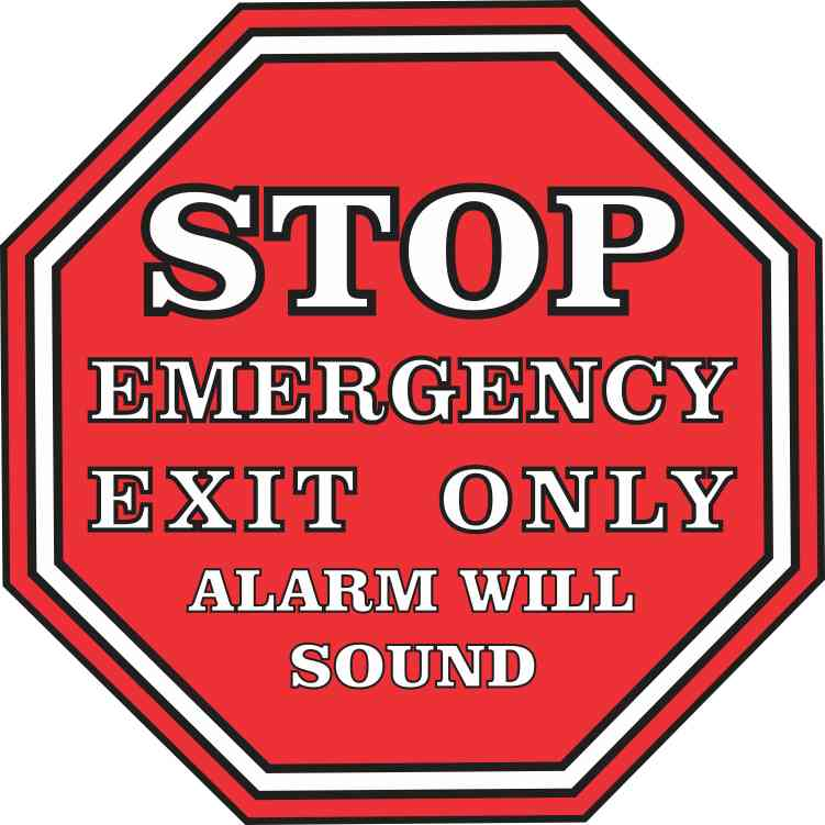 Stop Emergency Exit Only Alarm Will Sound Sticker