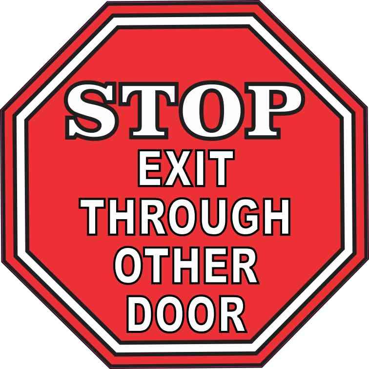 Stop Exit Through Other Door Sticker