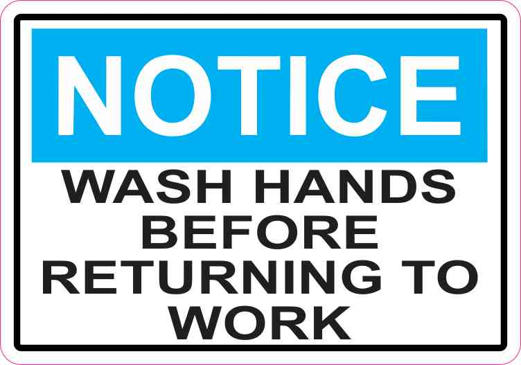 Notice Wash Hands Before Returning To Work Sticker