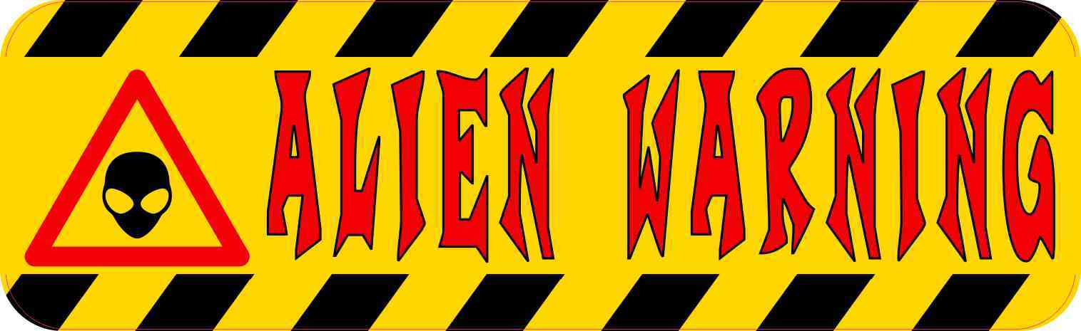 Alien Warning Bumper Sticker