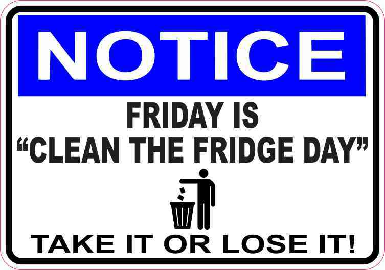 5in X 3 5in Notice Friday Is Clean The Fridge Day Magnet