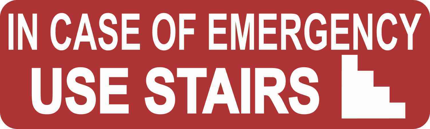 In Case of Emergency Use Stairs Sticker