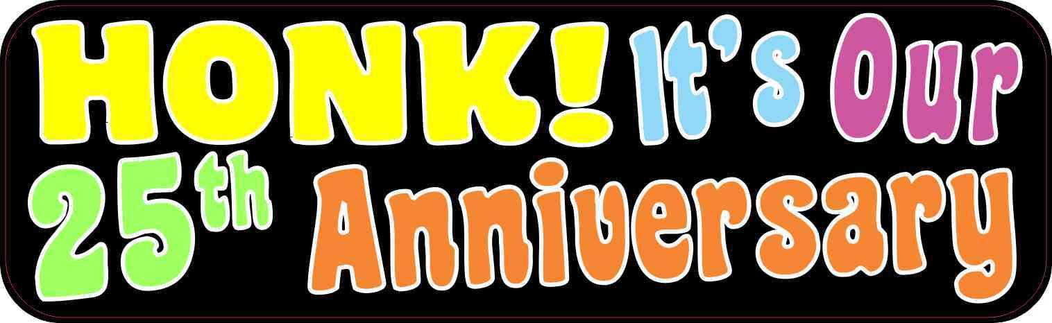 Honk It's Our Twenty-Fifth Anniversary Bumper Magnet