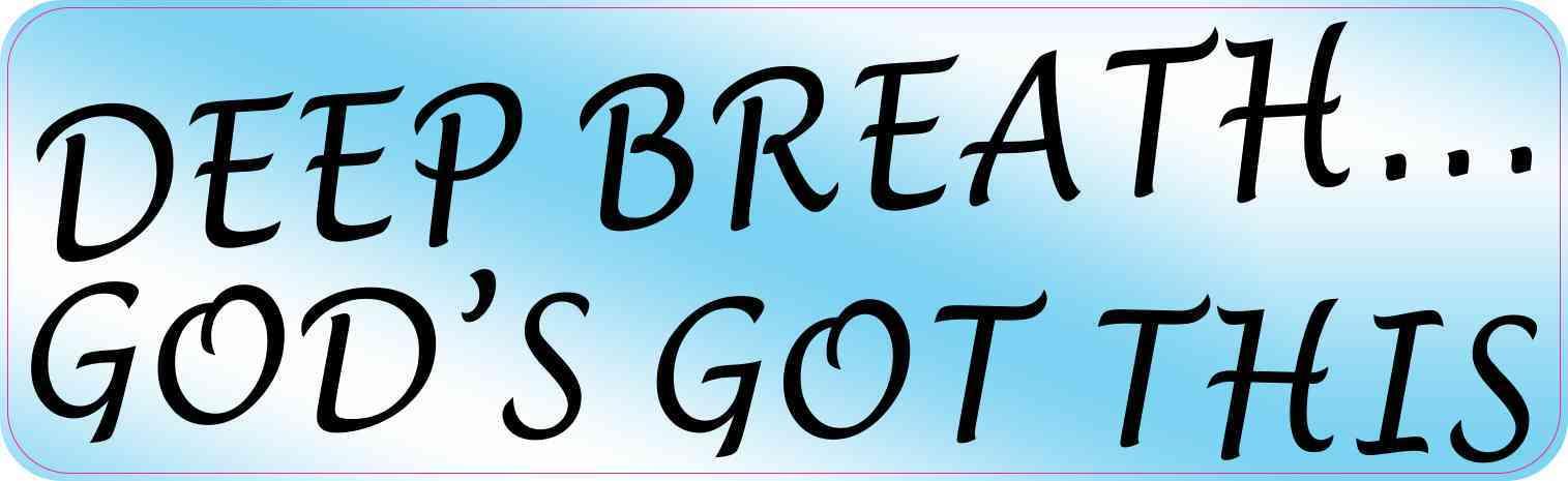 Deep Breath... God's Got This Sticker
