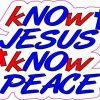 Patriotic Know Jesus Know Peace Sticker