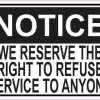Notice We Reserve the Right to Refuse Service to Anyone Sticker