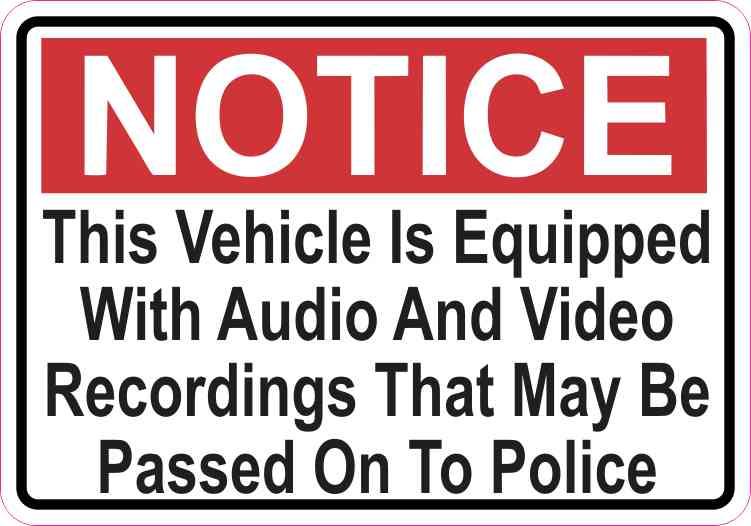 Notice Audio and Video Recordings May Be Passed On To Police Sticker
