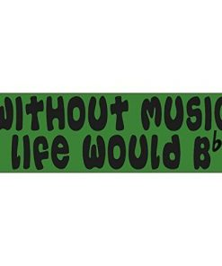 Without Music Life Would Be Flat Sticker