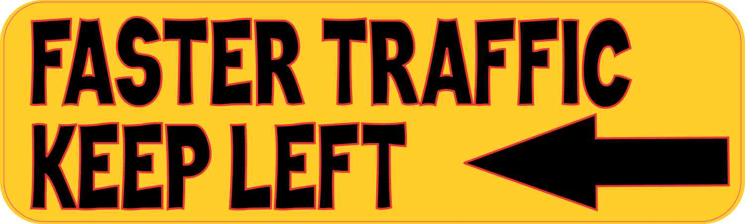 Faster Traffic Keep Left Magnet
