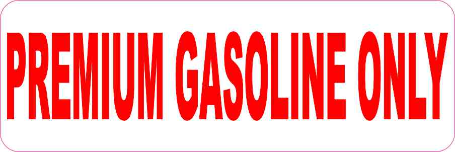 Red Premium Gasoline Only Sticker