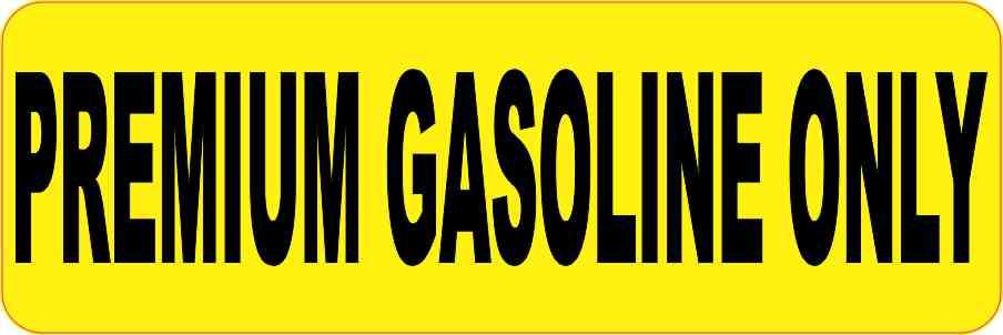 Yellow Premium Gasoline Only Sticker