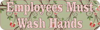 Floral Employees Must Wash Hands Permanent Vinyl Sticker