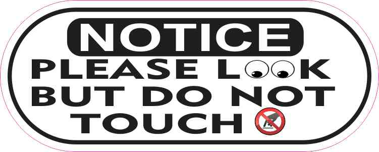 Oblong Notice Please Look But Do Not Touch Sticker