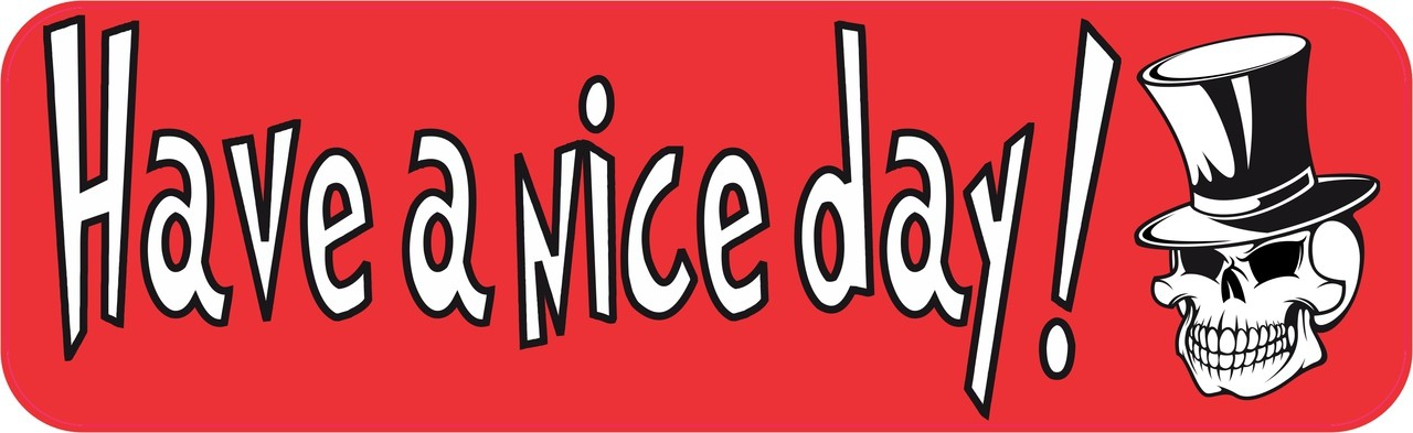 Skull Have a Nice Day Bumper Sticker