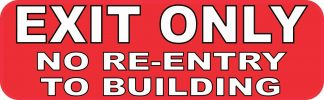 Exit Only No Re-Entry to Building Sticker