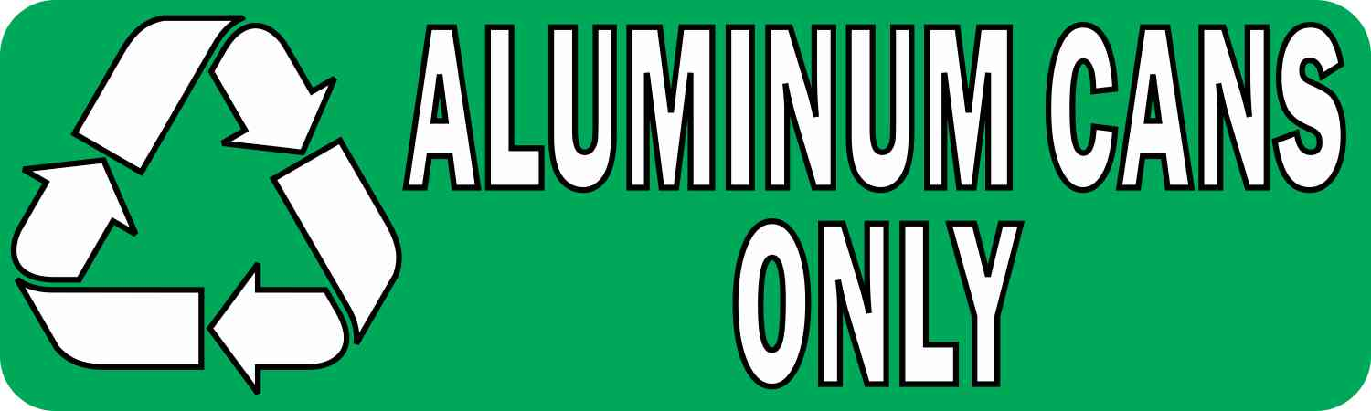 Aluminum Cans Only Permanent Vinyl Sticker