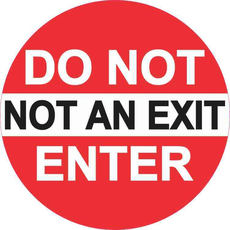 Not an Exit Do Not Enter Sticker