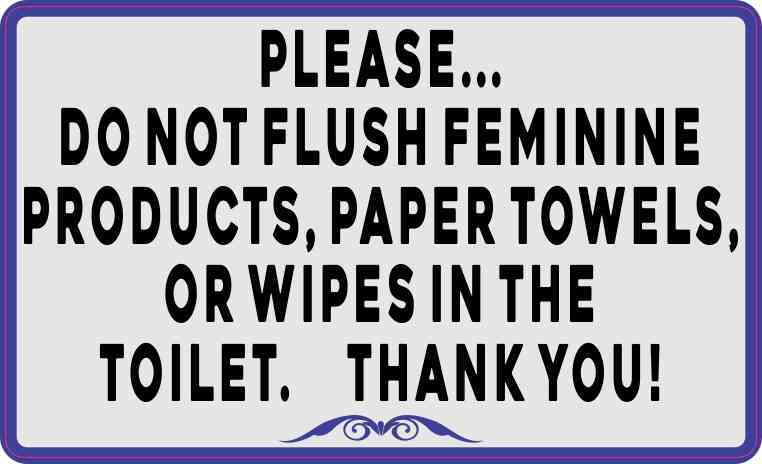 5in X 3in Blue Border Please Do Not Flush Feminine Products Paper Towels Or Wipes Magnet Stickertalk