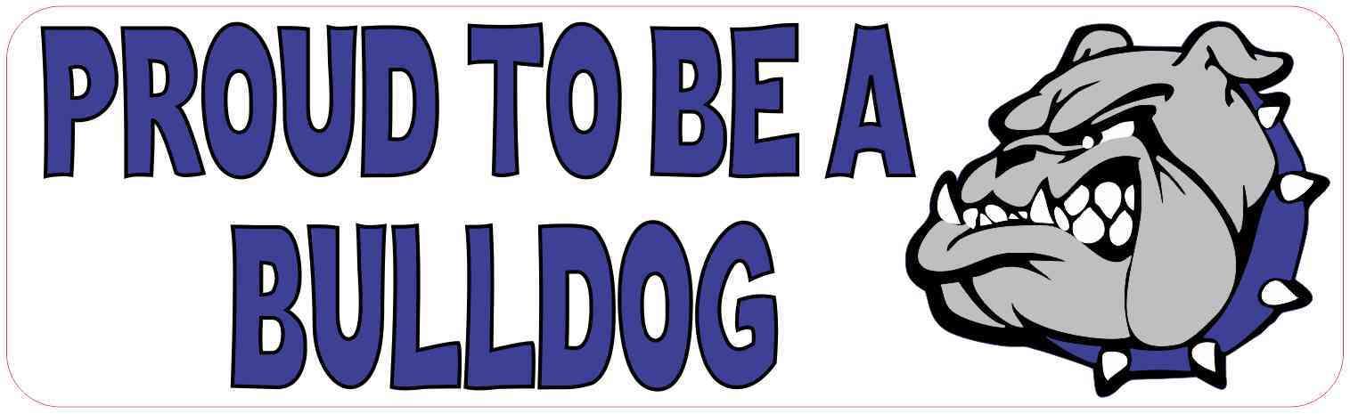 Blue Proud To Be A Bulldog Bumper Sticker
