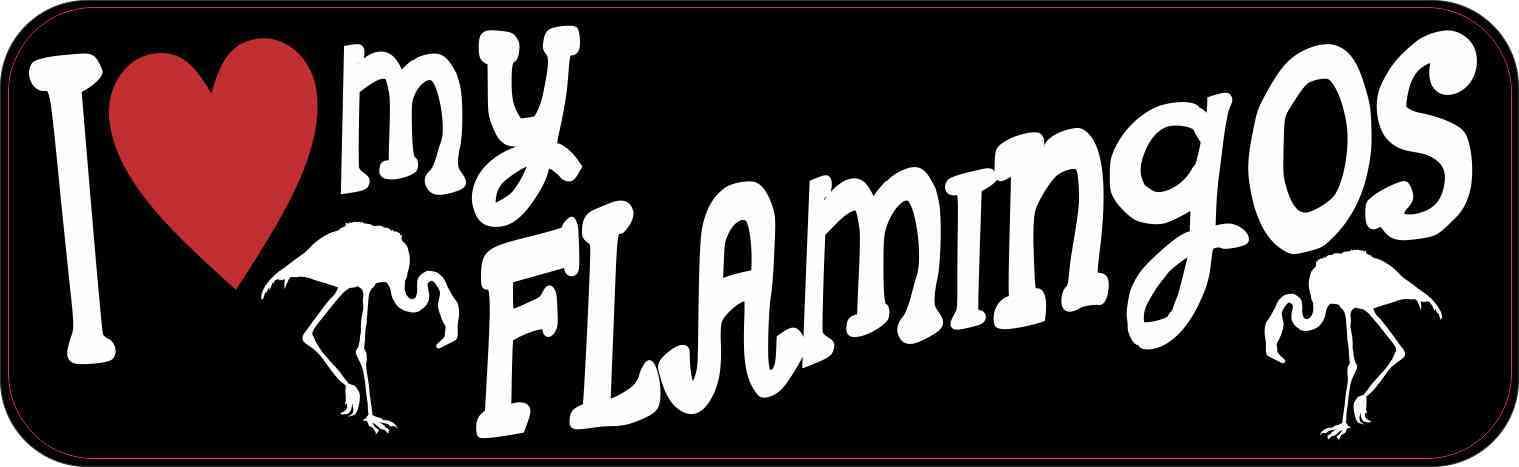 I Love My Flamingos Bumper Sticker