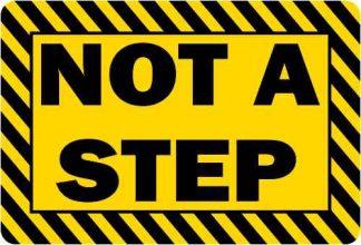 Not a Step Permanent Vinyl Sticker