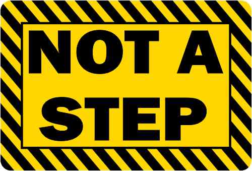 Not a Step Permanent Vinyl Sticker