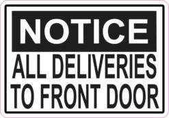 Notice All Deliveries to Front Door Magnet