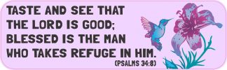 Psalms 34:8 Bumper Sticker