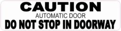 Automatic Door Do Not Stop in Doorway Sticker