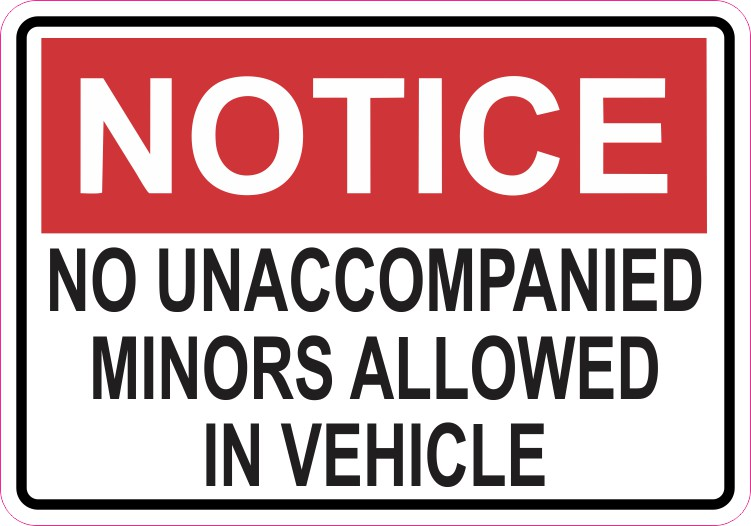 Notice No Unaccompanied Minors Allowed in Vehicle Sticker