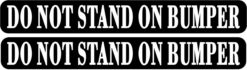 Do Not Stand on Bumper Stickers