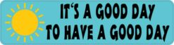 Have a Good Day Bumper Sticker