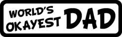 World's Okayest Dad Bumper Sticker