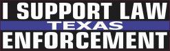 Texas I Support Law Enforcement Bumper Sticker